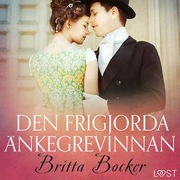 Bocker, Britta - Den frigjorda änkegrevinnan - erotisk novell, äänikirja