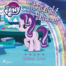 Berrow, G. M. - My Little Pony - Starlight Glimmer ja salainen huone, äänikirja