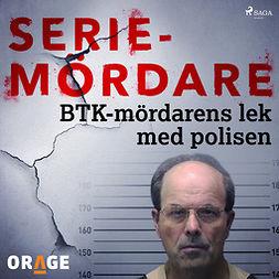 Orage, - - BTK-mördarens lek med polisen, audiobook