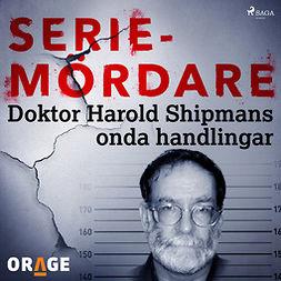 Orage, - - Doktor Harold Shipmans onda handlingar, audiobook