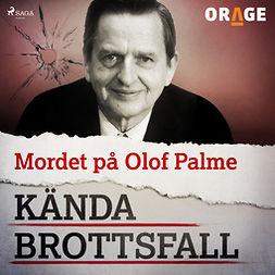 Orage, - - Mordet på Olof Palme, äänikirja