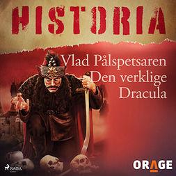 Vlad Pålspetsaren - Den verklige Dracula
