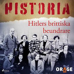 Orage, - - Hitlers brittiska beundrare, äänikirja