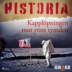 Orage, - - Kapplöpningen mot yttre rymden, audiobook