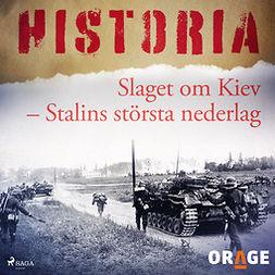 Mohede, Håkan - Slaget om Kiev - Stalins största nederlag, audiobook