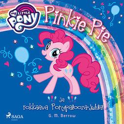 Berrow, G. M. - My Little Pony - Pinkie Pie ja rokkaava Ponypalooza-juhla!, äänikirja