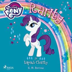 Berrow, G. M. - My Little Pony - Rarity ja tapaus Charity, äänikirja