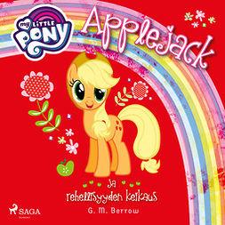 Berrow, G. M. - My Little Pony - Applejack ja rehellisyyden keikaus, äänikirja