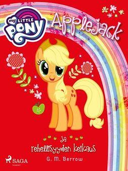 Berrow, G. M. - My Little Pony - Applejack ja rehellisyyden keikaus, e-kirja
