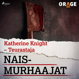 Rauvala, Tapio - Katherine Knight - Teurastaja, äänikirja