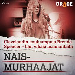 Rauvala, Tapio - Clevelandin kouluampuja Brenda Spencer - hän vihasi maanantaita, äänikirja