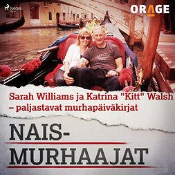 """Rauvala, Tapio - Sarah Williams ja Katrina """"Kitt"""" Walsh - paljastavat murhapäiväkirjat, äänikirja"""