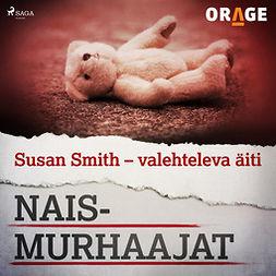 Rauvala, Tapio - Susan Smith - valehteleva äiti, äänikirja