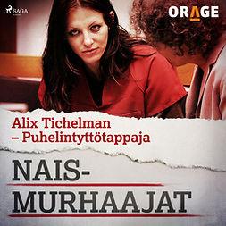 Rauvala, Tapio - Alix Tichelman - Puhelintyttötappaja, audiobook