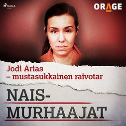 Rauvala, Tapio - Jodi Arias - mustasukkainen raivotar, äänikirja