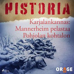 Rauvala, Tapio - Karjalankannas: Mannerheim pelastaa Pohjolan kohtalon, äänikirja