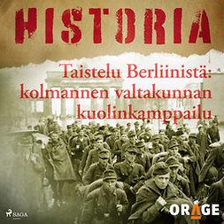 Rauvala, Tapio - Taistelu Berliinistä: kolmannen valtakunnan kuolinkamppailu, äänikirja