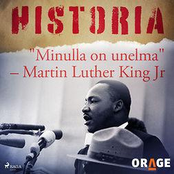 """Rauvala, Tapio - """"Minulla on unelma"""" - Martin Luther King Jr, audiobook"""