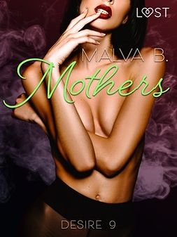 B, Malva - Desire 9: Mothers, ebook