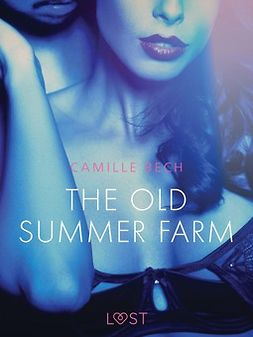 Bech, Camille - The Old Summer Farm - Erotic Short Story, ebook