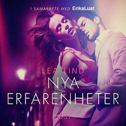 Lind, Lea - Nya erfarenheter - erotisk novell, audiobook