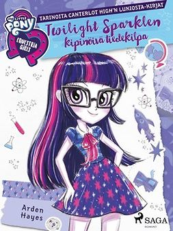 Hayes, Arden - My Little Pony - Equestria Girls - Twilight Sparklen kipinöivä tiedekilpa, ebook