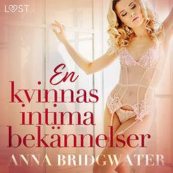 Bridgwater, Anna - En kvinnas intima bekännelser - erotisk novellsamling, äänikirja