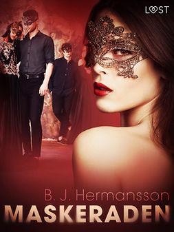 Hermansson, B. J. - Maskeraden - erotisk novell, ebook