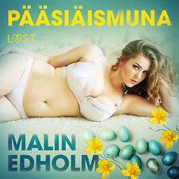 Edholm, Malin - Pääsiäismuna - eroottinen novelli, äänikirja