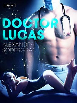 Södergran, Alexandra - Doctor Lucas - Erotic Short Story, ebook