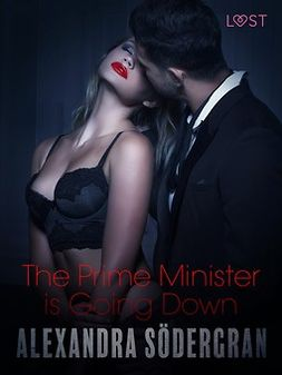 Södergran, Alexandra - The Prime Minister is Going Down - Erotic Short Story, e-kirja