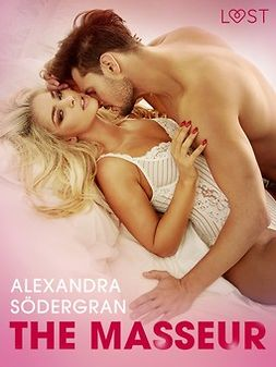 Södergran, Alexandra - The Masseur - Erotic Short Story, ebook