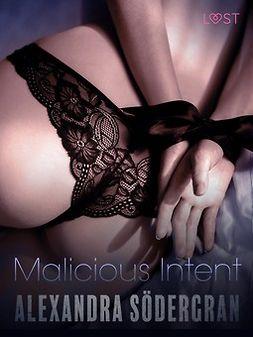 Södergran, Alexandra - Malicious Intent - Erotic Short Story, ebook