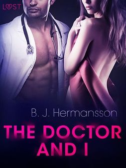 Hermansson, B. J. - The Doctor and I - Erotic Short Story, ebook