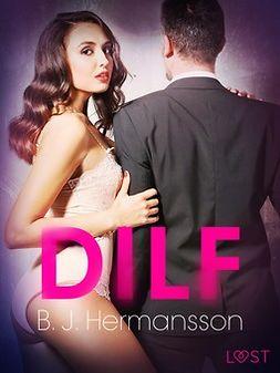 Hermansson, B. J. - DILF - Erotic Short Story, e-kirja