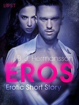 Hermansson, B. J. - Eros - Erotic Short Story, e-kirja