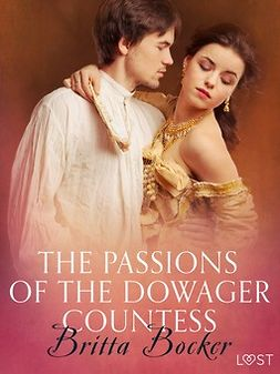 Bocker, Britta - The Passions of the Dowager Countess - Erotic Short Story, e-kirja