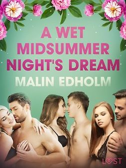 Edholm, Malin - A Wet Midsummer Night's Dream - Erotic Short Story, ebook
