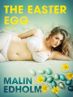 Edholm, Malin - The Easter Egg - Erotic Short Story, e-kirja