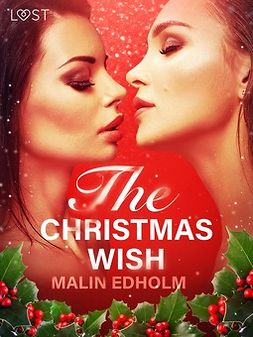 Edholm, Malin - The Christmas Wish - Erotic Short Story, e-kirja