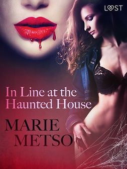 Metso, Marie - In Line at the Haunted House - Erotic Short Story, ebook