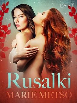 Metso, Marie - Rusalki - Erotic Short Story, ebook