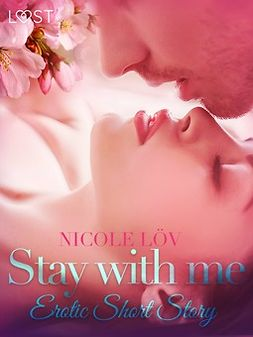 Löv, Nicole - Stay With Me - Erotic Short Story, ebook
