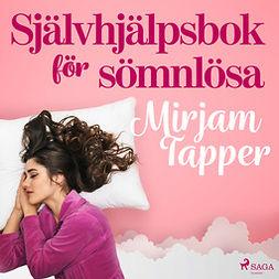 Tapper, Mirjam - Självhjälpsbok för sömnlösa, äänikirja