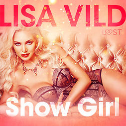 Vild, Lisa - Show Girl - Erotic Short Story, audiobook