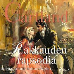 Cartland, Barbara - Rakkauden rapsodia, äänikirja