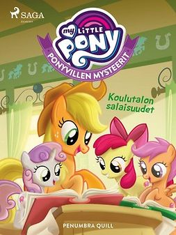 Quill, Penumbra - My Little Pony - Ponyvillen Mysteerit - Koulutalon salaisuudet, e-kirja