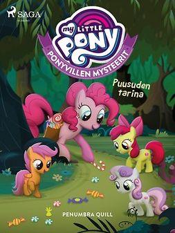 Quill, Penumbra - My Little Pony - Ponyvillen Mysteerit - Puusuden tarina, ebook