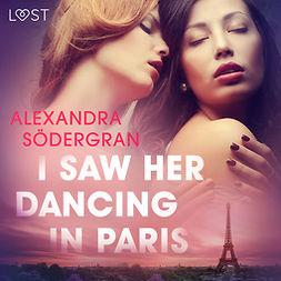 Södergran, Alexandra - I Saw Her Dancing in Paris - Erotic Short Story, audiobook