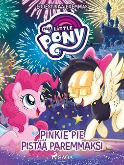 Berrow, G. M. - My Little Pony - Equestriaa edemmäs: Pinkie Pie pistää paremmaksi, e-kirja